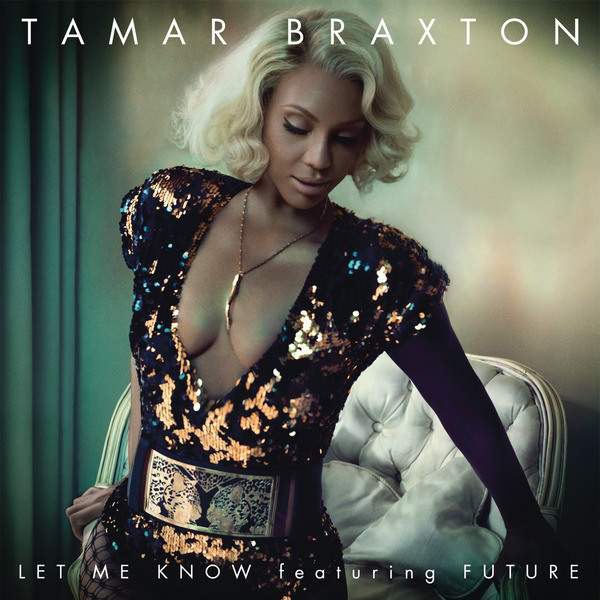Tamar Braxton's New Single/Listen To it Right Here!